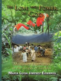 The Love and Power of God: Missionary Experiences in the Jungles of Ecuador