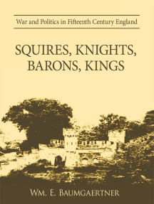 Squires, Knights, Barons, Kings: War and Politics in Fifteenth Century England