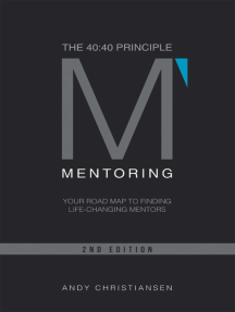 The 40:40 Principle: Your Road Map to Finding Life-Changing Mentors