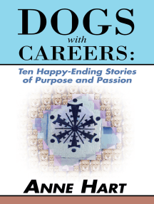 Dogs with Careers: Ten Happy-Ending Stories of Purpose and Passion
