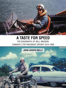 A Taste for Speed: The Biography of Will Braden: Canada's Top Raceboat Driver 1915-1958
