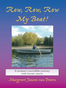 Row, Row, Row My Boat!: A Woman'S Incredible Journey with Breast Cancer