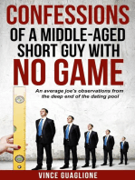 Confessions of a Middle-Aged Short Guy With No Game