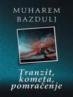 Tranzit, kometa, pomračenje