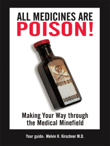 All Medicines Are Poison!: Making Your Way Through the Medical Minefield