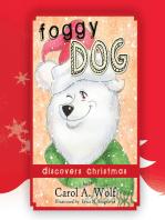 Foggy Dog Discovers Christmas