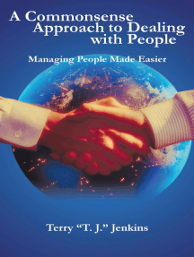 A Commonsense Approach to Dealing with People: Managing People Made Easier