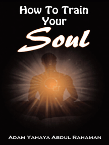 How to Train Your Soul