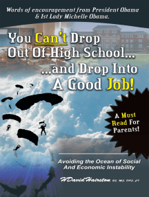 You Can't Drop out of High School and Drop into a Job: Avoiding the Ocean of Economic and Social Instability