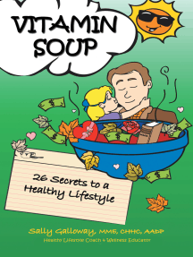Vitamin Soup: 26 Secrets to a Healthy Lifestyle