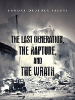 The Last Generation, the Rapture, and the Wrath