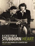 A Case for a Stubborn Heart