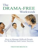 The Drama-Free Workweek
