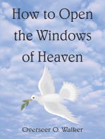 How to Open the Windows of Heaven