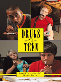 Drugs and Your Teen: All You Need to Know About Drugs to Protect Your Loved Ones