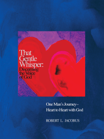 That Gentle Whisper: Discerning the Voice of God: One Man'S Journey- Heart to Heart with God