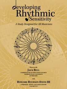 Developing Rhythmic Sensitivity: A Study Designed for All Musicians