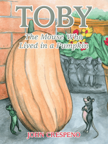 Toby: The Mouse Who Lived in a Pumpkin