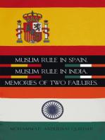 Muslim Rule in Spain, Muslim Rule in India, Memories of Two Failures.