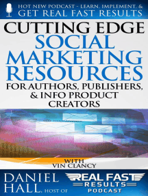 Cutting Edge Social Marketing Resources for Authors, Publishers, & Info-Product Creators: Real Fast Results, #93