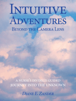 Intuitive Adventures Beyond the Camera Lens