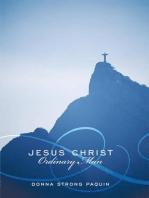 Jesus Christ, Ordinary Man