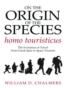 On the Origin of the Species Homo Touristicus: The Evolution of Travel from Greek Spas to Space Tourism