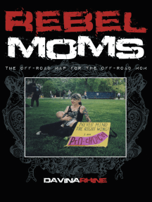 Rebel Moms: The Off-Road Map for the Off-Road Mom
