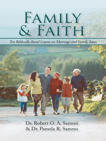 Family & Faith: Ten Biblically-Based Lessons on Marriage and Family Issues