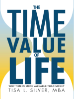 The Time Value of Life: Why Time Is More Valuable Than Money