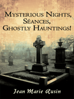Mysterious Nights, Séances, Ghostly Hauntings!