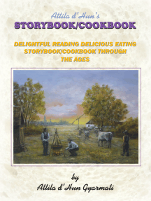 Attila D'hun's Storybook/Cookbook: Delightful Reading Delicious Eating Storybook/Cookbook Through the Ages