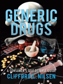 Generic Drugs: A Consumer'S Self-Defense Guide