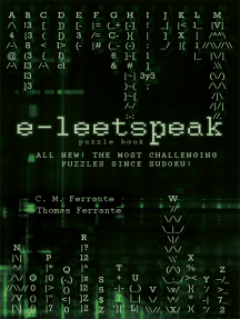 E-Leetspeak: All New! the Most Challenging Puzzles Since Sudoku!
