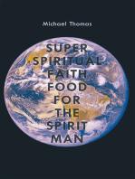 Super Spiritual Faith Food for the Spirit Man
