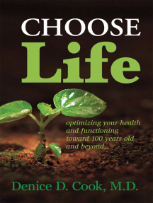 Choose Life: Optimizing Your Health and Functioning Toward 100 Years and Beyond