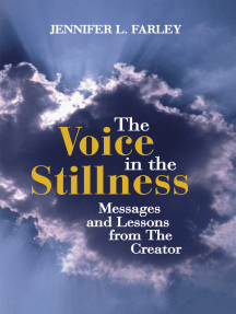 The Voice in the Stillness: Messages and Lessons from the Creator