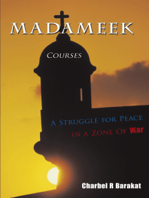 Madameek Courses: A Struggle for Peace in a Zone of War