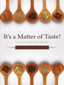 It's a Matter of Taste!: Let Your Taste Buds Decide!
