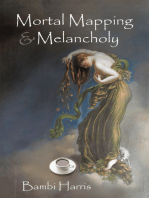 Mortal Mapping and Melancholy