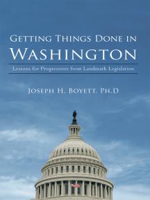 Getting Things Done in Washington: Lessons for Progressives from Landmark Legislation