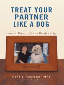 Treat Your Partner Like a Dog:: How to Breed a Better Relationship