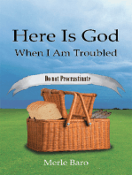 Here Is God When I Am Troubled