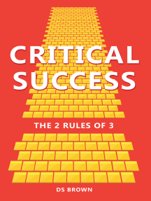 Critical Success: The 2 Rules of 3