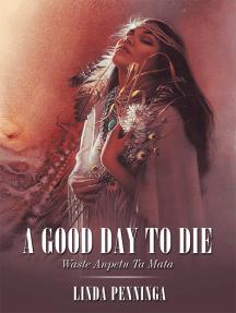 A Good Day to Die: Waste Anpetu Ta Mata