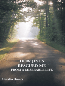 How Jesus Rescued Me from a Miserable Life