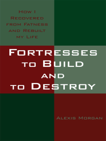 Fortresses to Build and to Destroy: How I Recovered from Fatness and Rebuilt My Life