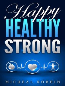 Happy, Healthy, Strong: Healthy Living Guide