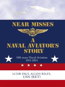 Near Misses: A Naval Aviator's Story