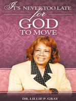 It'S Never Too Late for God to Move